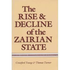 The Rise and Decline of the Zairian State (9780299101107