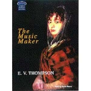 The Music Makers (9781860427947) E. V. Thompson, Kevin