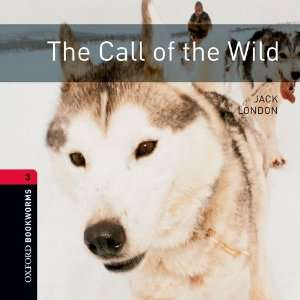 The Call of the Wild: 1000 Headwords (Oxford Bookworms ELT