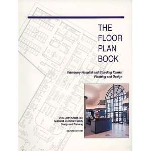 The Floor Plan Book Veterinary Hospital and Boarding Kennel Planning