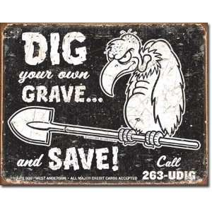 Torque   Dig Your Own Grave Metal Tin Sign 16W X 12.5H