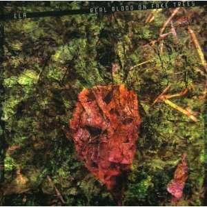 Real Blood on Fake Trees Ela Music