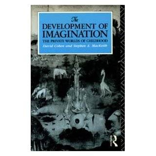The Development of Imagination The Private Worlds of Childhood