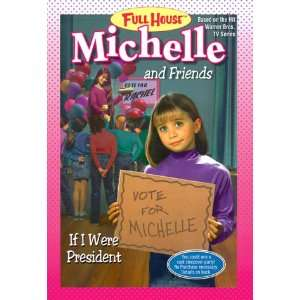 If I Were President (Full House Michelle) (9780671021535