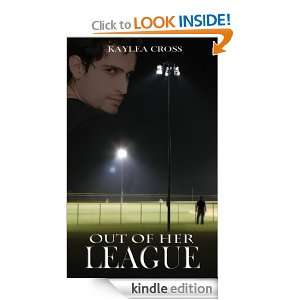 Out Of Her League: Kaylea Cross:  Kindle Store