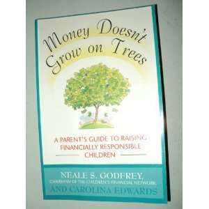 Money Doesnt Grow on Trees: A Parents Guide to Raising