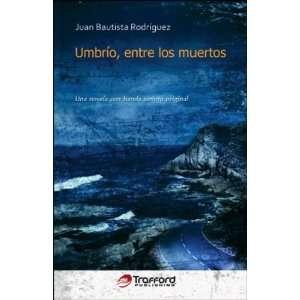 Umbrío, Entre Los Muertos : Una novela con banda sonora