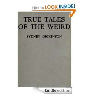 True Tales of the Weird; A Record of Personal Experiences of the