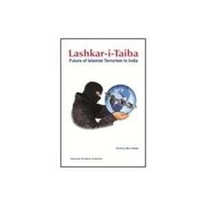Lashkar i Taiba: Future Of Islamist Terrorism In India