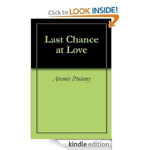 Last Chance at Love Aremis Ptolemy  Kindle Store