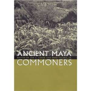 Ancient Maya Commoners (9780292705715): Jon C. Lohse, Fred