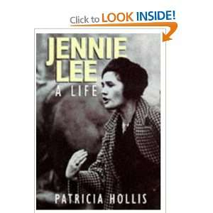 Jennie Lee: A Life: .co.uk: Patricia Hollis: Books