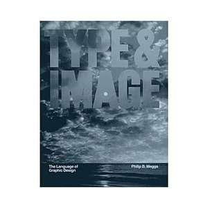 The Language of Graphic Design, Meggs, Philip B. Computing & Internet