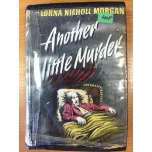 Another Little Murder: Lorna Nicholl Morgan:  Books